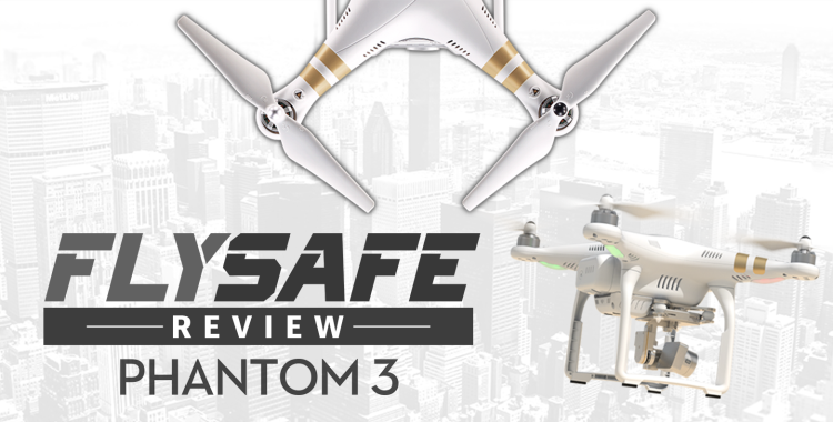 FlySafe Review Phantom 3